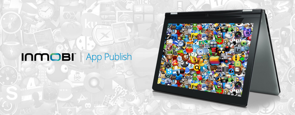 InMobi App publish Thanks to InMobi, Android Developers Can Distribute Their Apps to 130+ Stores for Free