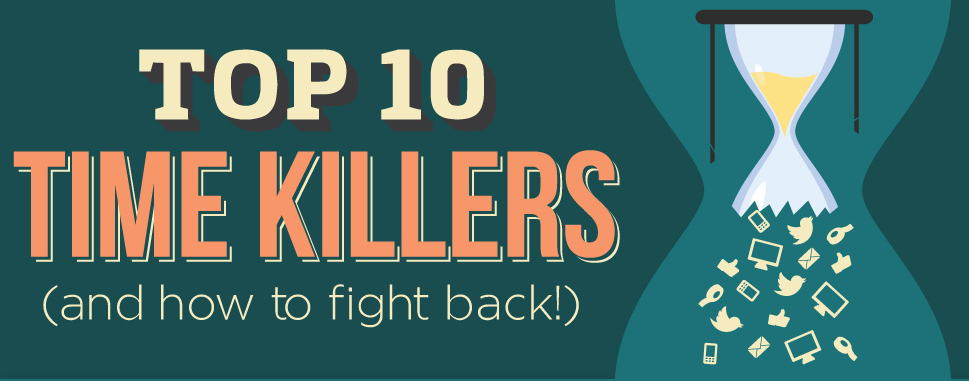 Top 10 Time Killers, And How To Fight Back