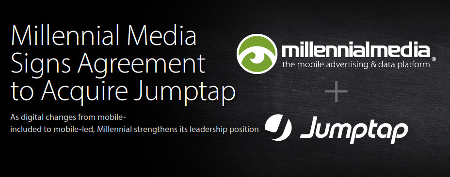 Mobile ad firm Millennial Media to acquire JumpTap for 24.6 Million Shares - Plans to Fight Google