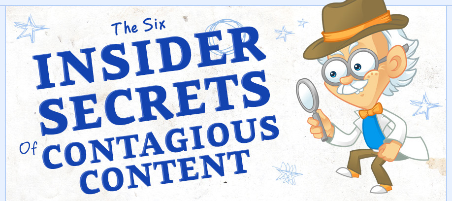 The Six Insider's Secrets of Contagious Content