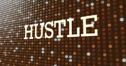 hustle The Art of Hustling for Entrepreneurs – 5 Things to Do Now