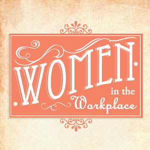 [Infographic] Women in the Workplace