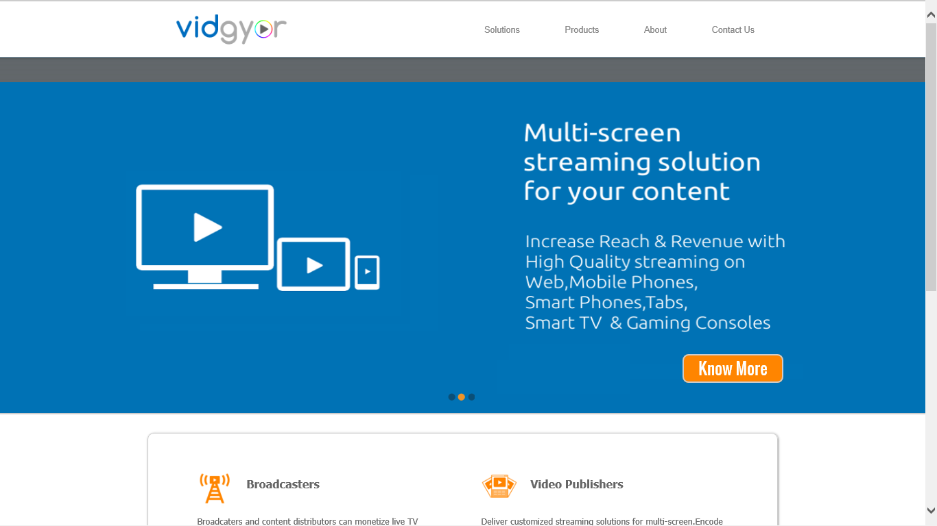 Vidgyor helps Broadcasters increase Reach and Revenue with High Quality Streaming!