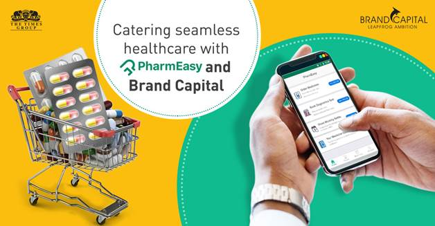 PharmEasy and Brand Capital are Bringing Healthcare to the Doorstep