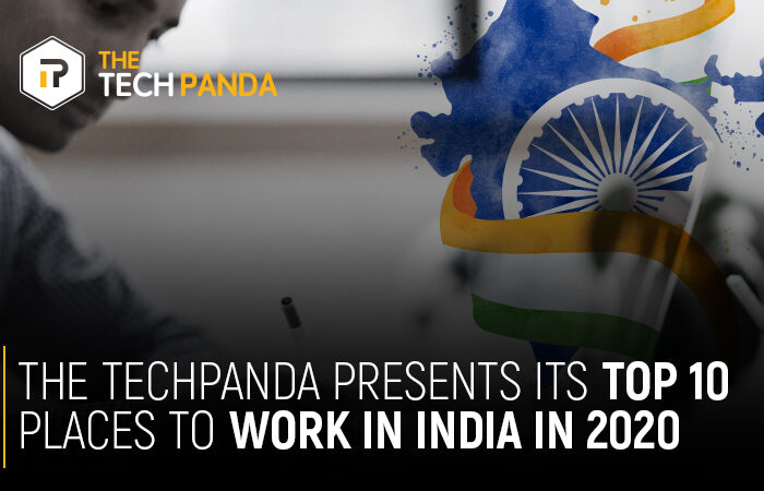 The TechPanda Presents its Top 10 Places to Work in India in 2020