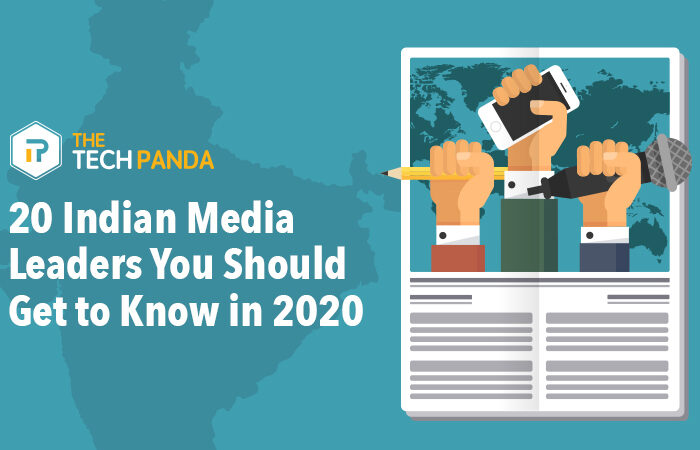 20 Indian Media Leaders You Should Get to Know in 2020